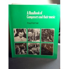 A Handbook of Composers and their Music -  Paul Farmer