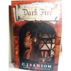 Dark Fire - A Novel, Hardcover, C. J. Sansom First Ed.
