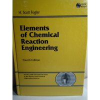 Elements of Chemical Reaction Engineering Scott Fogler