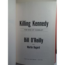 Killing Kennedy: The End of Camelot Hardcover First Ed