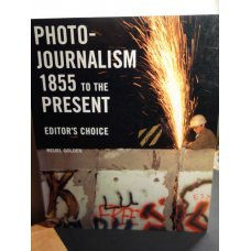 Photojournalism 1855 to the Present - Editors Choice